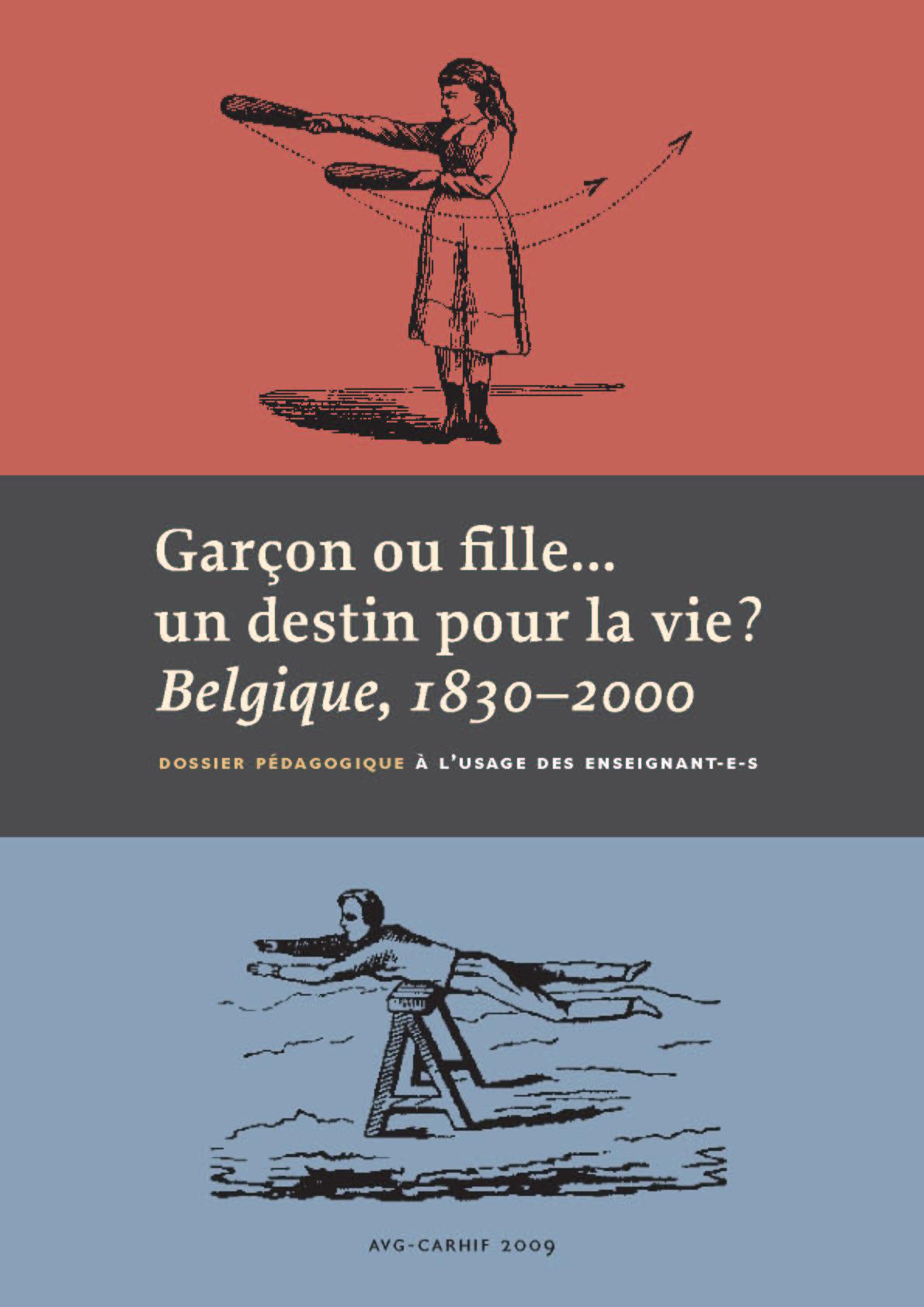 Garçon ou fille... un destin pour la vie? Belgique 1830-2000