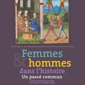 Femmes et hommes dans l'histoire : un passé commun (Antiquité et Moyen Age) : un nouvel outil pour l'enseignement de l'histoire