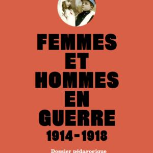 Femmes et hommes en guerre 1914-1918